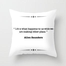 Allen Saunders Quote Throw Pillow