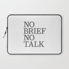 no brief no talk Laptop Sleeve
