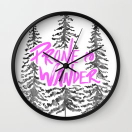 Prone to Wander - Hot Pink Wall Clock