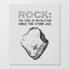ROCK: the tool of Revolution Canvas Print