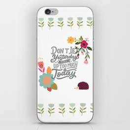 Don't Let Yesterday Take Up Too Much Today iPhone Skin