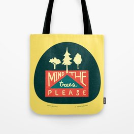 Mind the trees, please Tote Bag