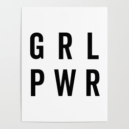 GRL PWR / Girl Power Quote Poster
