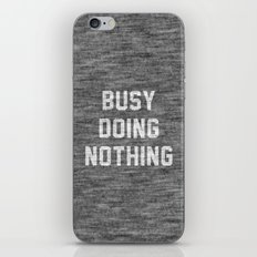 Busy Doing Nothing iPhone & iPod Skin