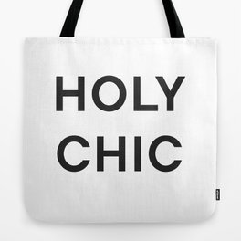 HOLY CHIC - fashion statement Tote Bag