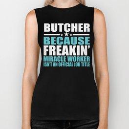 Butcher Gift Freakin Miracle Worker  Biker Tank
