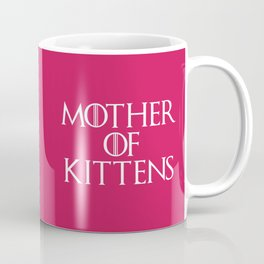 Mother Of Kittens Funny Quote Coffee Mug