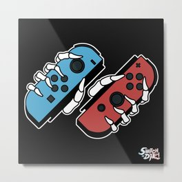 Switch or DIE! Blue/Red Metal Print