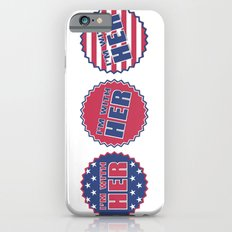 I'm With Her, Hillary Clinton 2016 Slim Case iPhone 6
