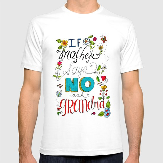 If Mother Says No Ask Grandma T-shirt