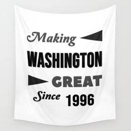 Making Washington Great Since 1996 Wall Tapestry