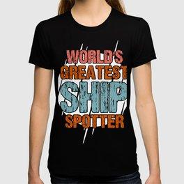 Ship Cruise Spotter Gift Ship Spotter T-shirt