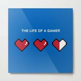 The Life of a Gamer Metal Print