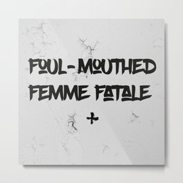Foul-Mouthed Metal Print