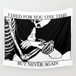 i died for you Wall Tapestry