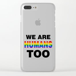 We are humans too Clear iPhone Case