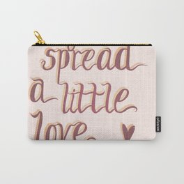 Did you spread a little love today? Carry-All Pouch