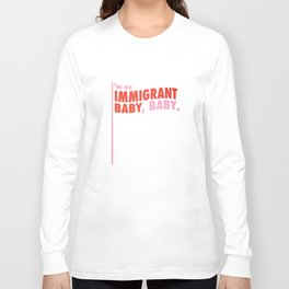 Immigrant Baby Long Sleeve T-shirt