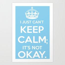 It's Not Okay. Okay? Art Print
