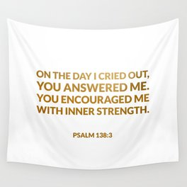 Psalm 138:3 Wall Tapestry