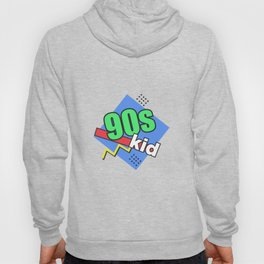 90s kid quote funny Hoody