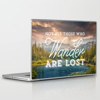 not all who wander are lost Laptop & iPad Skins featuring Not All Those Who Wander Are Lost by Crafty Lemon