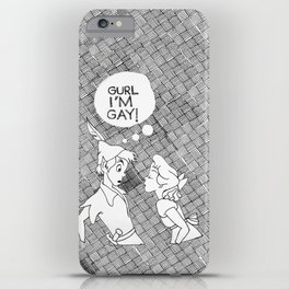 GURL... I'M GAY! (Peter Pan) iPhone Case