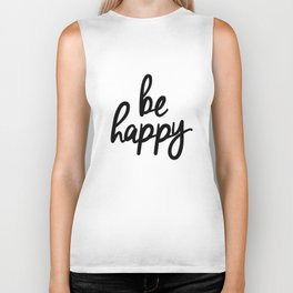 Be Happy black and white monochrome typography poster design bedroom wall art home decor Biker Tank
