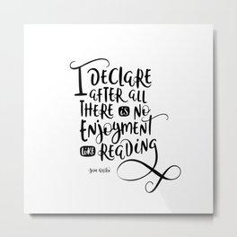 No Enjoyment Like Reading - Jane Austen Metal Print
