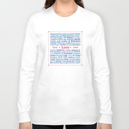 """Pattern of the words """"Love"""" in different languages of the World Long Sleeve T-shirt"""