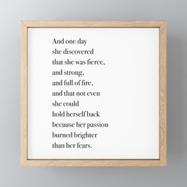 And one day she discovered that she was fierce, and strong. Framed Mini Art Print