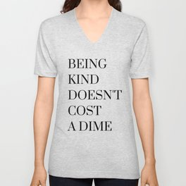 Being Kind Doesn't Cost a Dime Unisex V-Neck