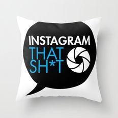 instagram that sh*t Throw Pillow