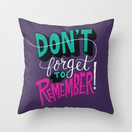 Don't Forget to Remember. Throw Pillow