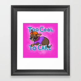 Too Cool To Care Framed Art Print