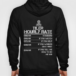 Tiler Hourly Rate Funny Gift Shirt For Men Labor Rates Hoody