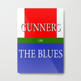 GUNNERS or THE BLUES Metal Print