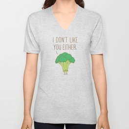 Broccoli don't like you either Unisex V-Neck