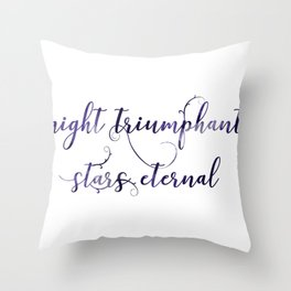 Night Triumphant and Stars Eternal Throw Pillow