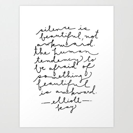 Silence Is Beautiful Art Print