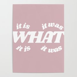 it is what it is it was what it was Poster