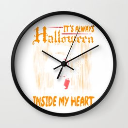 It's Always Halloween Inside My Heart Sarcastic Goth Gothic Introvert Gift Wall Clock