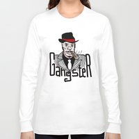 gangster Long Sleeve T-shirts featuring Gangster by Logan_J