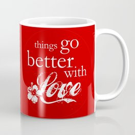 things go better with Love Coffee Mug