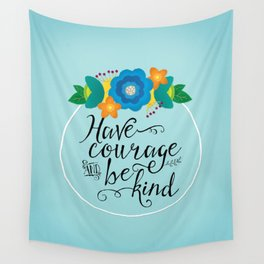 Have Courage and Be Kind Wall Tapestry