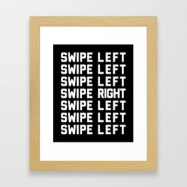 Swipe Left/Right Funny Quote Framed Art Print