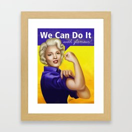 We can do it with glamour! Framed Art Print
