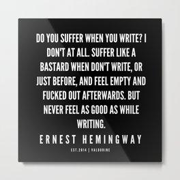 86  |Ernest Hemingway Quote Series  | 190613 Metal Print