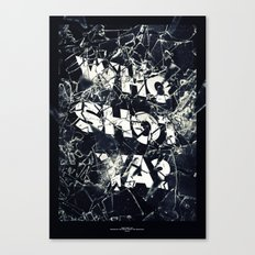 Who Shot Ya? Canvas Print