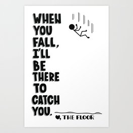 I'll be there to catch you Art Print